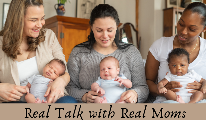 Real Talk with Real Moms: 15 Things Moms Wish Someone Had Told Them