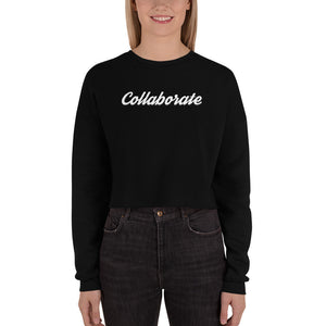 "Collaborate"" Crop Sweatshirt - No Conflict Zone"