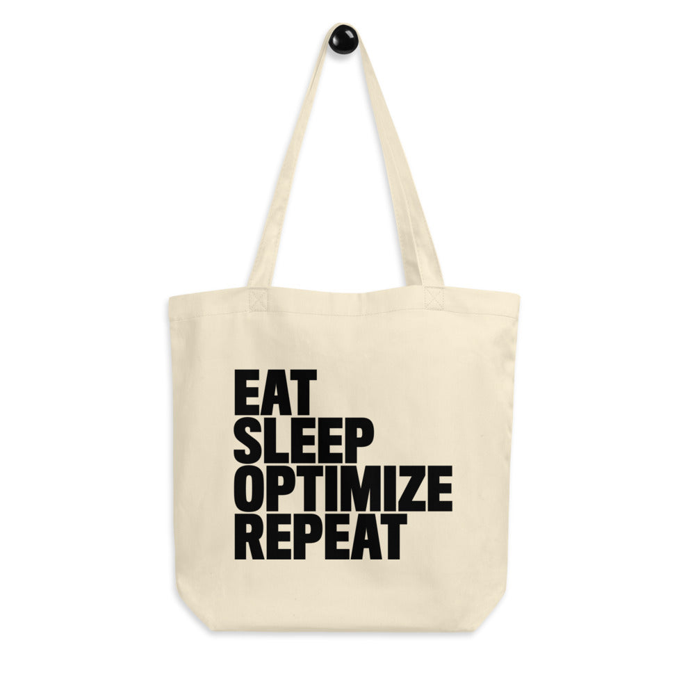 EAT SLEEP OPTIMIZE REPEAT Eco Tote Bag