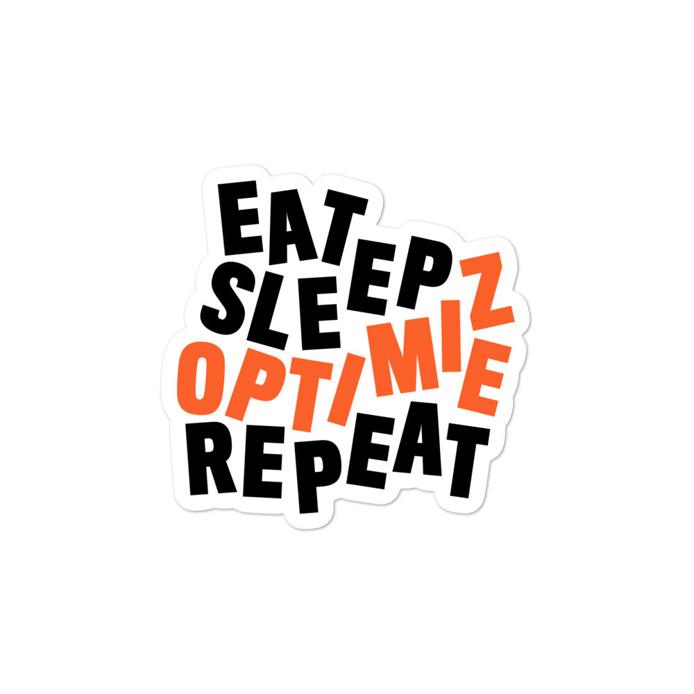 EAT SLEEP OPTIMIZE REPEAT - DISTILLED Sticker
