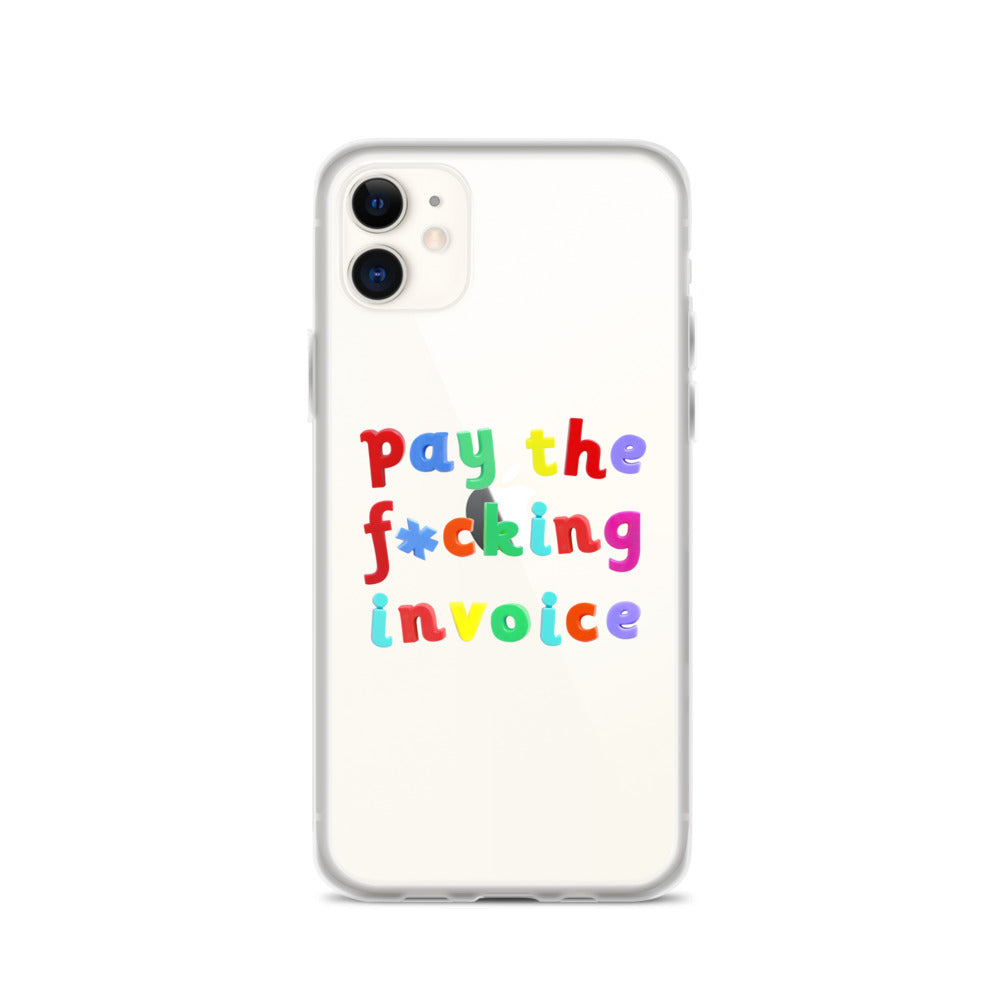 Pay The F*king Invoice iPhone Case