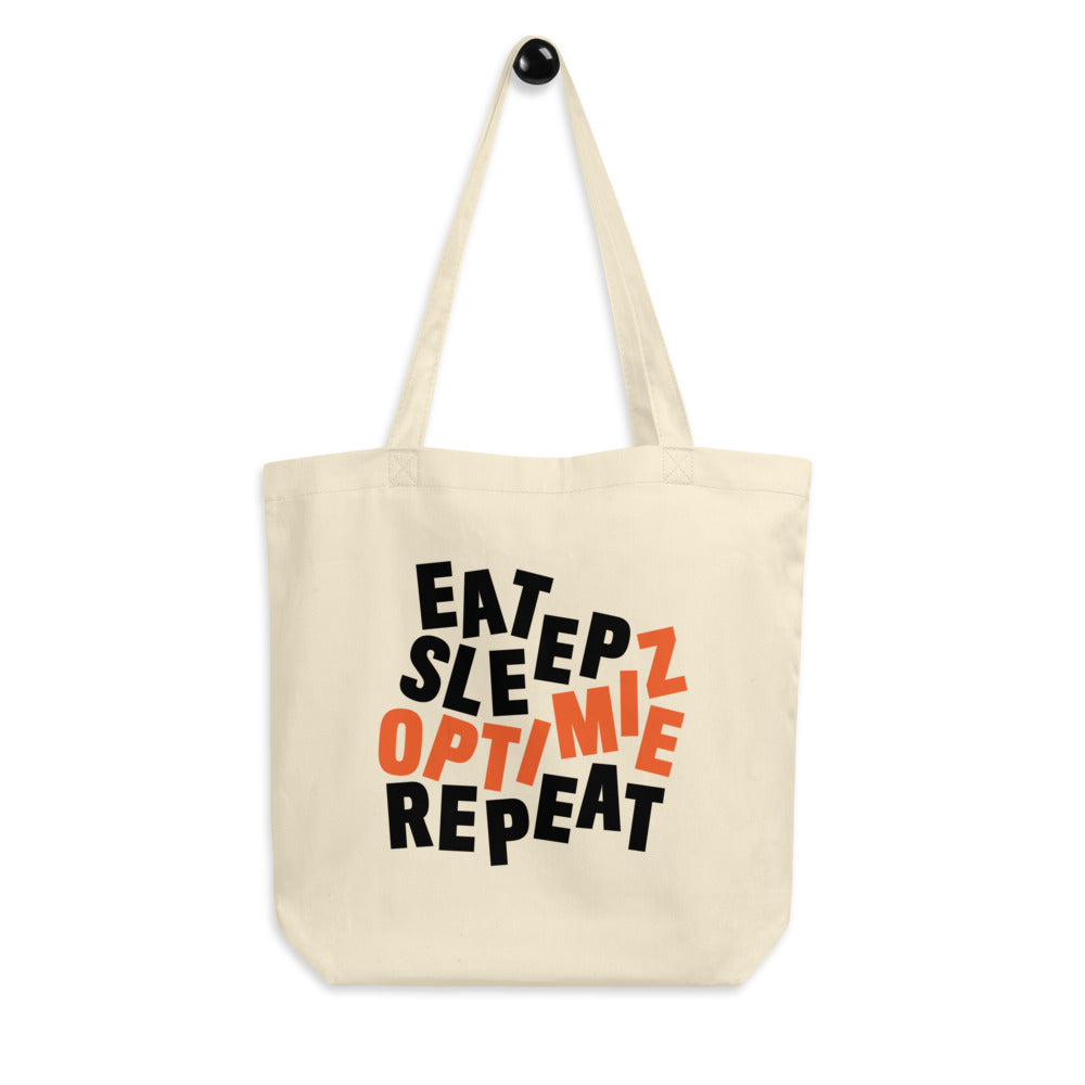 EAT SLEEP OPTIMIZE REPEAT - DISTILLED Eco Tote Bag