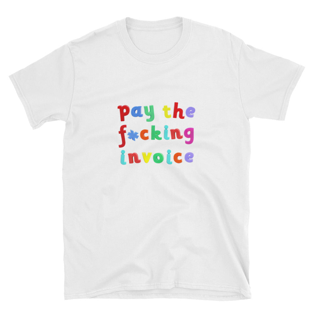 PAY THE F*CKING INVOICE Heavy Cotton Unisex T-Shirt