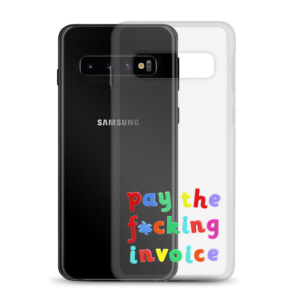 Pay The F*cking Invoice Samsung Case