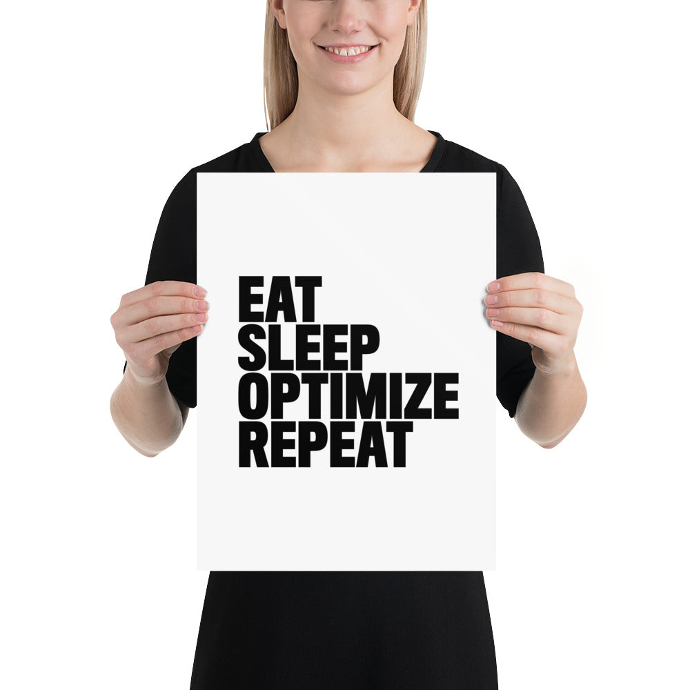 EAT SLEEP OPTIMIZE REPEAT Poster