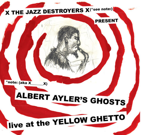 X___X Albert Ayler's Ghosts live at the Yellow Ghetto LP