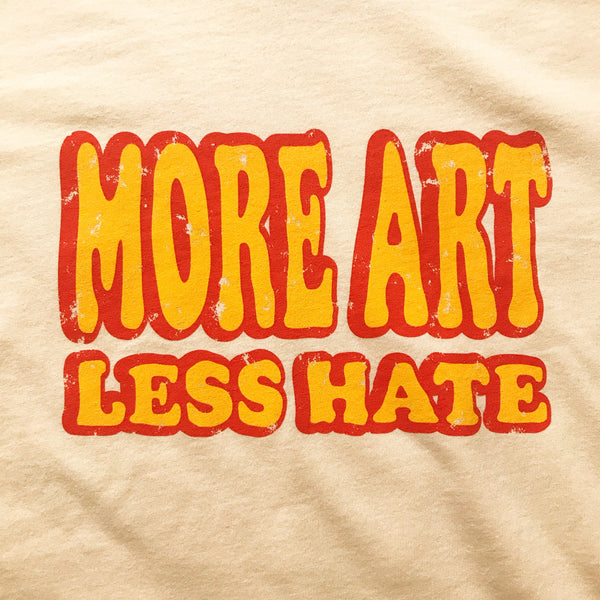 More Art Less Hate Tee