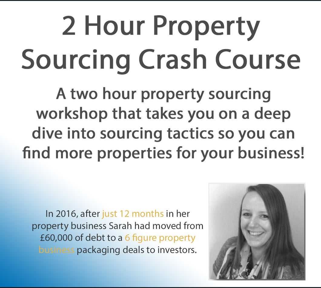 2 Hour Property Sourcing Crash Course Training Video