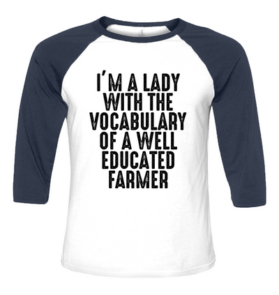 I'm a lady with the vocabulary of a well educated farmer