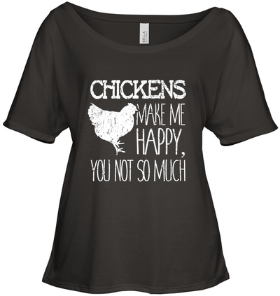Chickens Make Me Happy You Not So Much