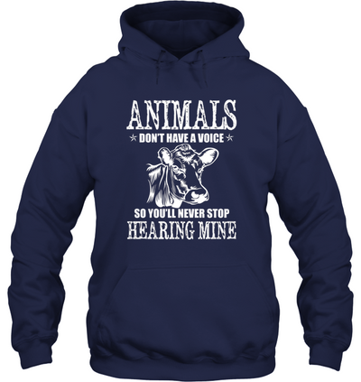 Animals don't have a Voice So You'll never Stop Hearing Mine