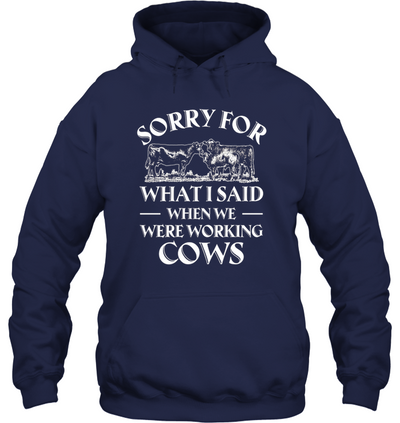 Sorry for what I said when we were working Cows