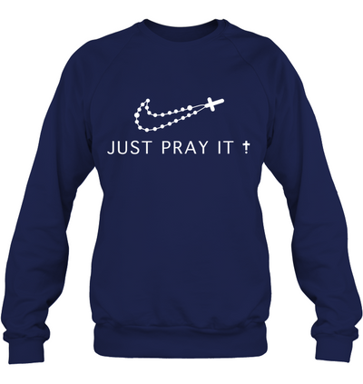 JUST PRAY IT
