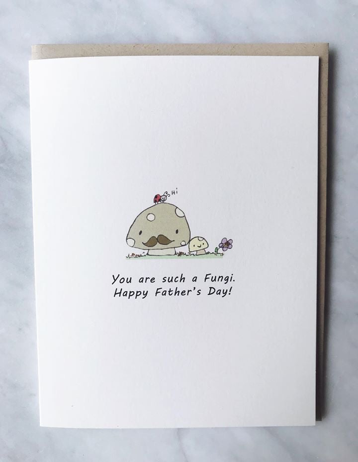 You're such a fungi - Father's Day card