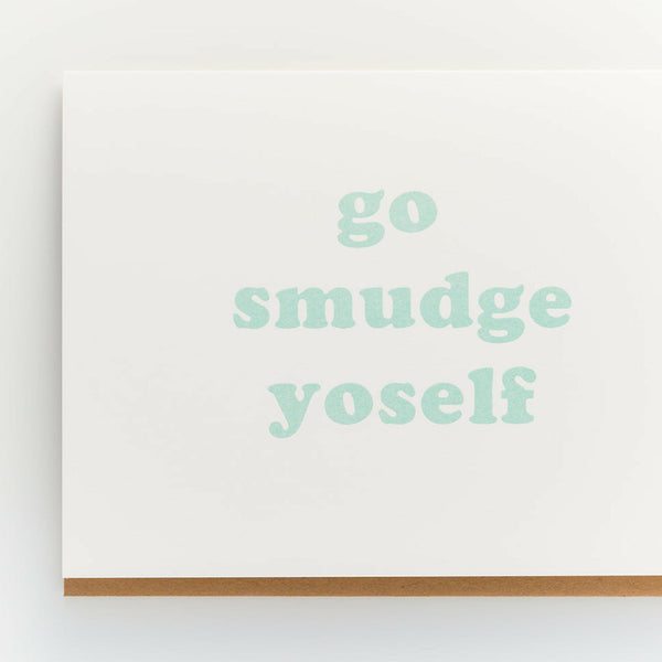 Go Smudge Yoself Greeting Card