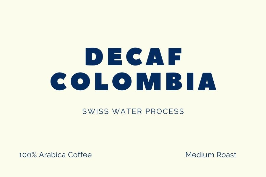 Colombian Swiss Water Process Decaf