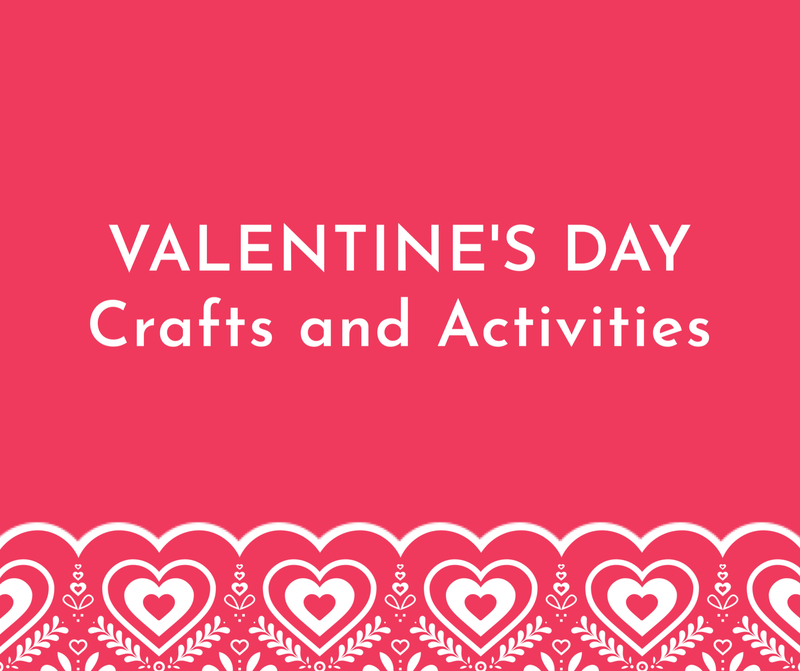 Valentines Inspired Activities for All Ages