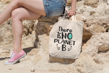 Load image into Gallery viewer, There is no Planet B Organic 100% Cotton Tote Bag