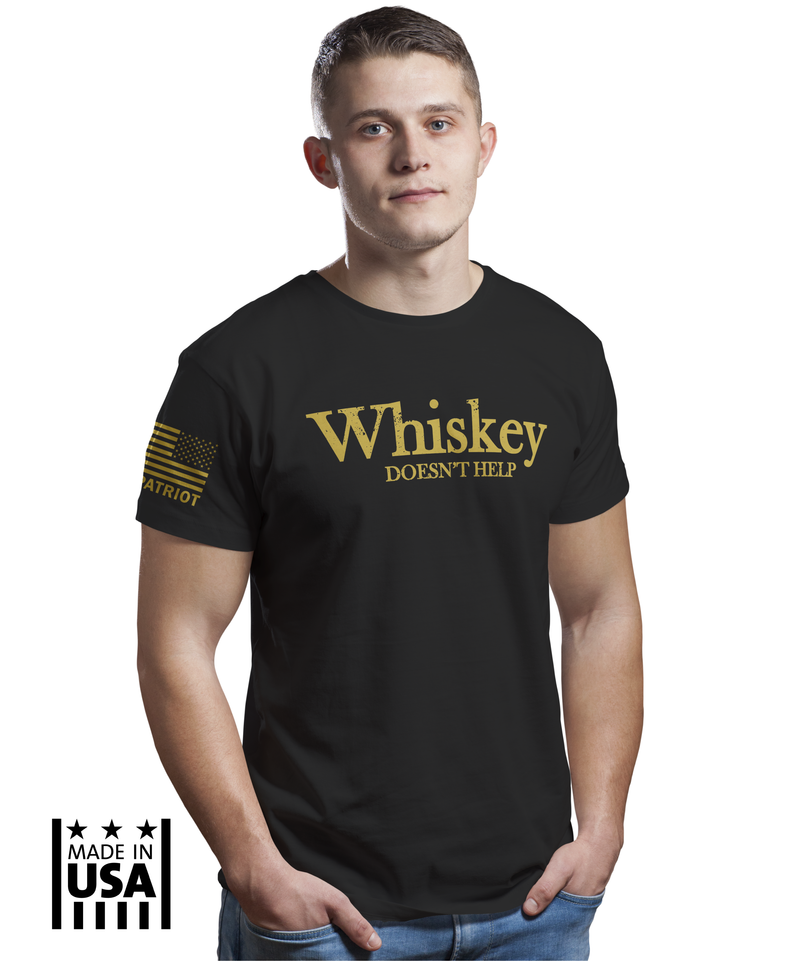 Men's: Whiskey Doesn't Help - TruPatriot