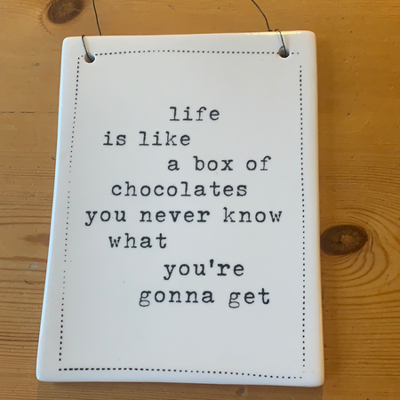 Ceramic Hanging Plaque - Life is Like a Box of Chocolates - New Lanark Spinning Company