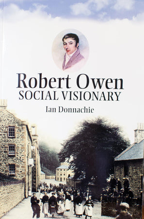 Book - Robert Owen Social Visionary - New Lanark Spinning Company