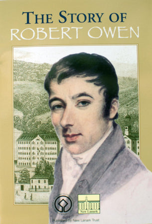 Book - The Story of Robert Owen - New Lanark Spinning Company