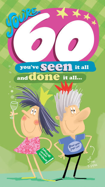Funny 60th Birthday Card Seen It All - 9 x 5 Inches