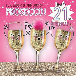 21st Birthday Card Fun, Laughter and Lots of Prosecco! - Fluff & Goggly Eyes