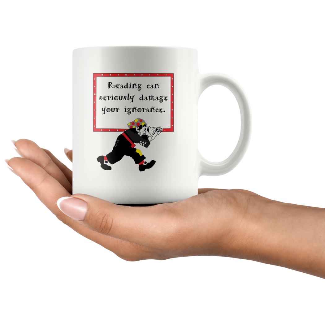 Reading Can Seriously Damage Your Ignorance - book lover mug