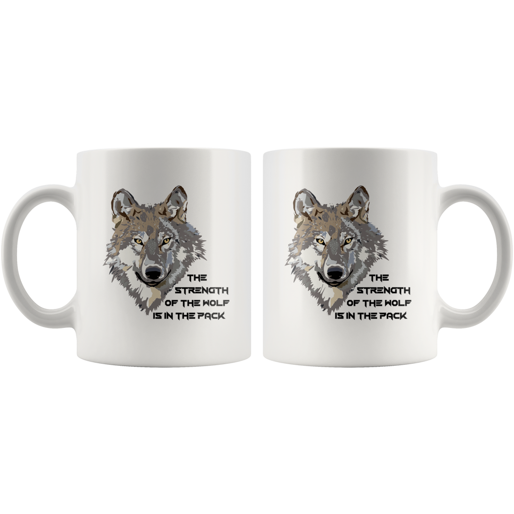 Wolf mug -- the strength of the wolf is in the pack
