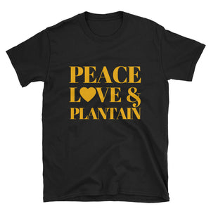 Peace Love and Plantain T-Shirt from www.peaceloveandtshirtstore.com