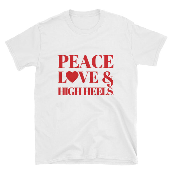 Peace, Love & High Heels Short-Sleeve Unisex T-Shirt