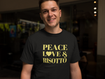 """Peace, Love & Risotto"" Short-Sleeve Unisex T-Shirt"