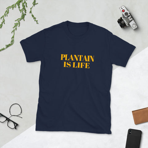 """Plantain Is Life"" Short-Sleeve Unisex T-Shirt"