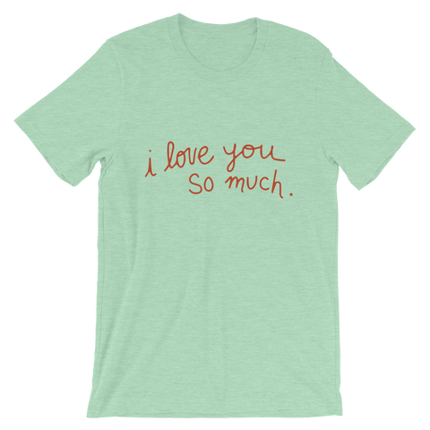 Official i love you so much T-shirt (Austin, TX)