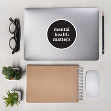 Load image into Gallery viewer, Mental Health Matters Sticker 2