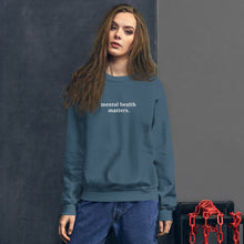 Load image into Gallery viewer, Mental Health Matters Unisex Sweatshirt
