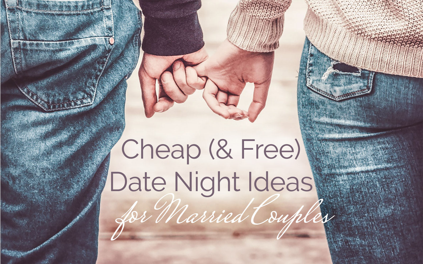 48 Cheap (and free) date night ideas for married couples