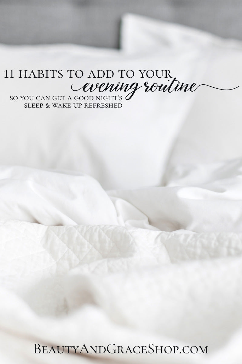 11 habits to add to your evening routine at BeautyAndGraceShop.com