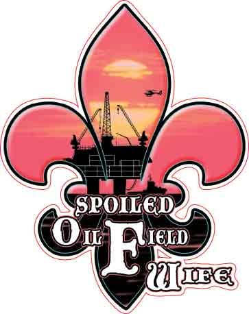 Spoiled Oilfield Wife Fleur De Lis Decal