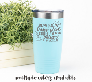 Messy Buns Lesson Plans Coffee Patience Teacher Life Tumbler