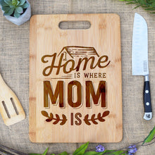 Load image into Gallery viewer, Home Is Where Mom Is Rectangular Board