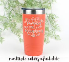 Load image into Gallery viewer, Pumpkin Spice & Everything Nice Tumbler