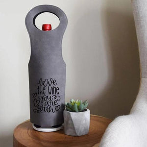 Love the Wine You Are With Wine Bag