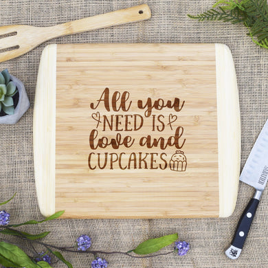 All you Need is Love and Cupcakes Two Tone Cutting Board