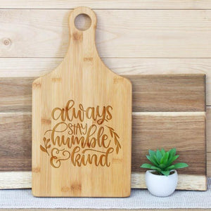 Always Stay Humble and Kind Paddle Board