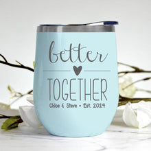 Load image into Gallery viewer, Better Together Tumbler