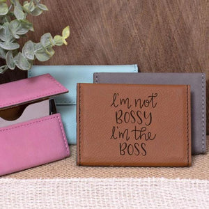 I'm Not Bossy I'm the Boss Business Card Holder