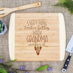 Copy of Everything Tastes Better when Grandma Makes itTwo Tone Cutting Board