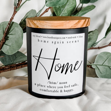 Home - Where you feel safe, comfortable & happy 11oz Candle